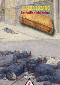 Larrutik Ordaindua - Joseba Lozano