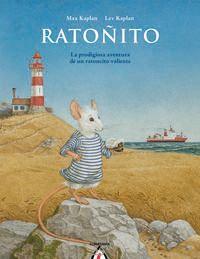 ratoñito - la prodigiosa aventura de un ratoncito valiente - Max Kaplan / Lev Kaplan (il. )