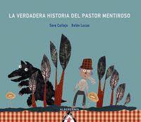 La verdadera historia del pastor mentiroso - Seve Calleja / Belen Lucas (il. )