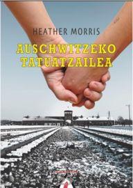 Auschwitzeko Tatuatzailea - Heather Morris
