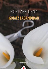Hori Zen Dena - Goiatz Labandibar