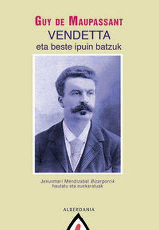 Vendetta Eta Beste Ipuin Batzuk - Guy De Maupassant