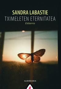 Tximeleten Eternitatea - Sandra Labastie