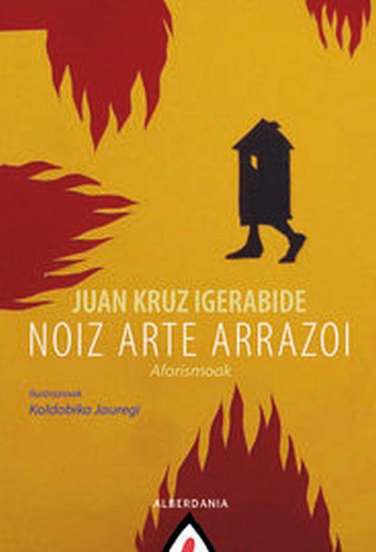 Noiz Arte Arrazoi - Juan Kruz Igerabide / Koldobika Jauregi (il. )