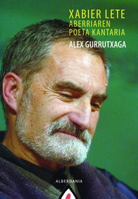 Xabier Lete - Aberriaren Poeta Kantaria - Alex Gurrutxaga