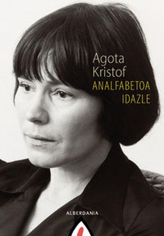 analfabetoa idazle - Agota Kristof