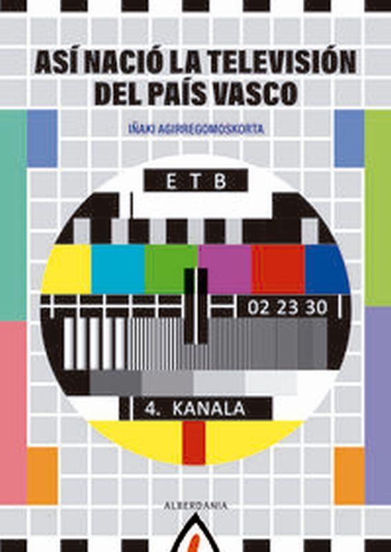 asi nacio la television del pais vasco - Iñaki Agirregomoskorta