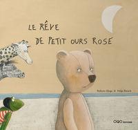 REVE DE PETIT OURS ROSE, LE