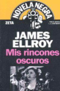 Mis Rincones Oscuros - Novela Negra - James Ellroy
