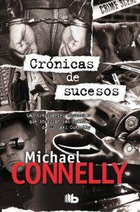 Cronicas De Sucesos - Michael Connelly