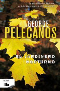 El jardinero nocturno - George Pelecanos