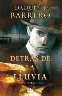 Detras De La Lluvia - Joaquin M. Barrero