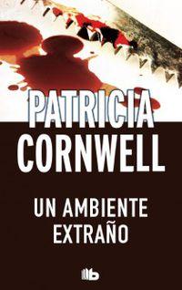 Un ambiente extraño - Patricia D. Cornwell