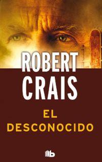 El desconocido - Robert Crais