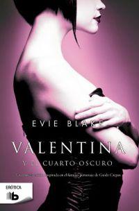 Valentina Y El Cuarto Oscuro - Evie Blake