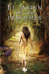 El jardin de los perfumes - Kate Lord Brown