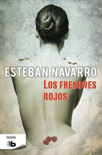 Los fresones rojos - Esteban Navarro