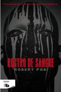Rostro De Sangre - Robert Pobi