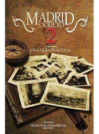 MADRID OCULTO 2 - UNA GUIA PRACTICA