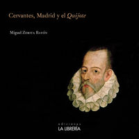 Cervantes, Madrid Y El Quijote - Miguel Zorita Bayon