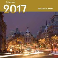 Calendario 2017 - Imagenes Modernas De Madrid - Aa. Vv.