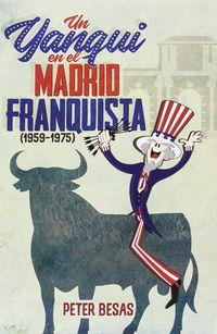 YANQUI EN EL MADRID FRANQUISTA, UN