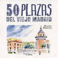 50 Plazas Del Viejo Madrid En Tres Paseos - Manuel Bejerano Tome