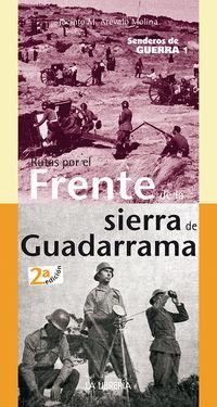 (2 ED) SENDEROS DE GUERRA 1 - RUTAS POR EL FRENTE DE LA SIERRA DE MADRID