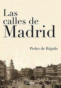 Las calles de madrid - Pedro De Repide