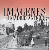 (estuche) Imagenes Del Madrid Antiguo - Aa. Vv.