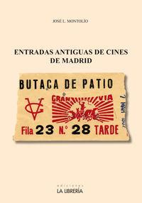 Entradas Antiguas De Cines De Madrid - Jose Luis Montolio Martin