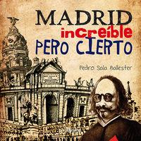 MADRID INCREIBLE PERO CIERTO
