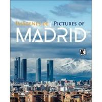 (4 ED) IMAGENES DE MADRID = PICTURES OF MADRID