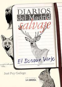 Diarios Del Madrid Salvaje - El Bosque Viejo - Jose Puy Gallego