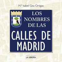 NOMBRES DE LAS CALLES DE MADRID, LOS