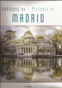 IMAGENES DE MADRID = PICTURES OF MADRID