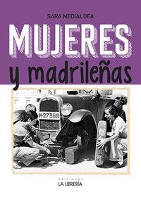 MUJERES Y MADRILEÑAS - MADRID EN FEMENINO
