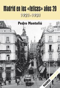MADRID EN LOS FELICES AÑOS 20, 1921-1931