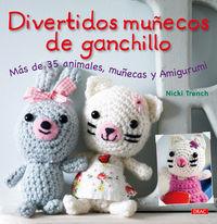 Divertidos Muñecos De Ganchillo - Nicki Trench