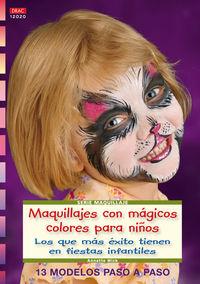 Maquillajes Con Magicos Colores Para Niños - Annette Mick