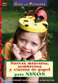 Nuevas Mascaras, Sombreros Y Viseras De Papel Para Niños - Martha Steinmeyer