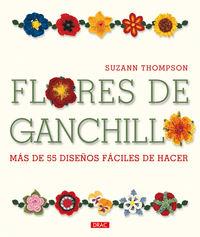 Flores De Ganchillo - Mas De 55 Diseños Faciles De Hacer - Suzann Thompson