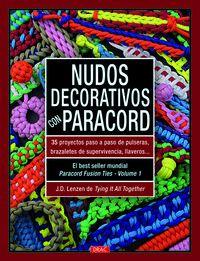 Nudos Decorativos Con Paracord - 35 Proyectos Paso A Paso De Pulseras, Brazaletes De Supervivencia, Llaveros - J. D. Lenzen De Tying