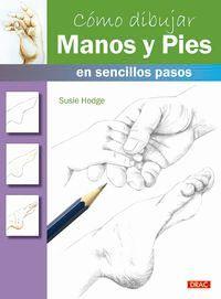 Como Dibujar Manos Y Pies En Sencillos Pasos - Susie Hodge