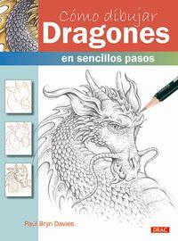 Como Dibujar Dragones En Sencillos Pasos - Paul Bryn Davies
