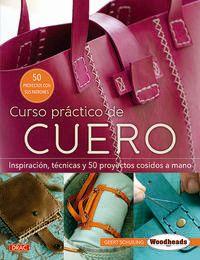 CURSO PRACTICO DE CUERO - INSPIRACION, TECNICAS Y 50 PROYECTOS COSIDOS A MANO