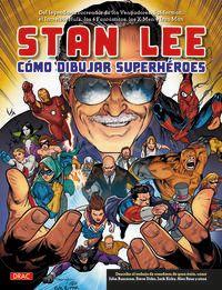 STAN LEE - COMO DIBUJAR SUPERHEROES