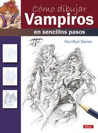 Como Dibujar Vampiros En Sencillos Pasos - Paul Bryn Davies