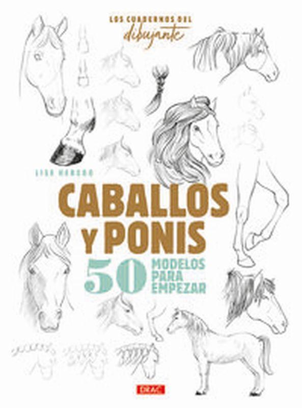 CABALLOS Y PONIS - 50 MODELOS PARA EMPEZAR