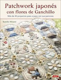PATCHWORK JAPONES CON FLORES DE GANCHILLO - MAS DE 40 PROYECTOS PASO A PASO CON SUS PATRONES